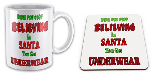 When You Stop Believing In Santa You Get Underwear Gift Mug w/ Coaster